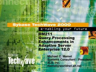 DM211 Query Processing Enhancements in Adaptive Server Enterprise 12.0