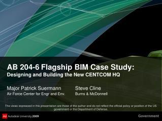 AB 204-6 Flagship BIM Case Study: Designing and Building the New CENTCOM HQ