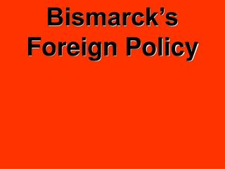 Bismarck s Foreign Policy