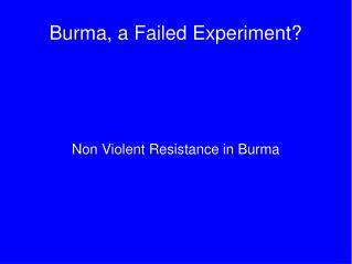 Burma, a Failed Experiment?