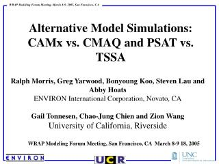 Alternative Model Simulations: CAMx vs. CMAQ and PSAT vs. TSSA