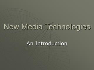 New Media Technologies