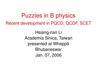 Puzzles in B physics Recent development in PQCD, QCDF, SCET