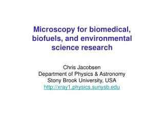 Microscopy for biomedical, biofuels, and environmental science research