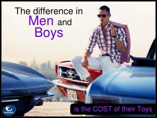 The difference in               Men  and  Boys
