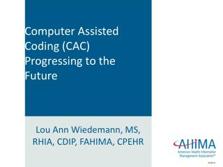 Computer Assisted Coding (CAC)  Progressing to the Future