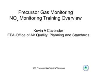 Kevin A Cavender EPA-Office of Air Quality, Planning and Standards