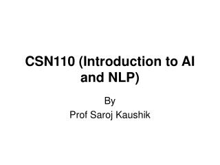 CSN110 (Introduction to AI and NLP)