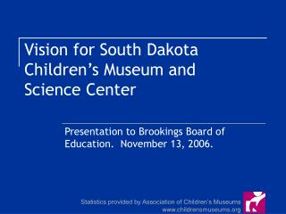 Vision for South Dakota Children s Museum and Science Center