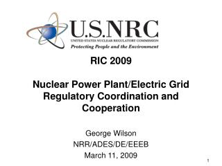 RIC 2009 Nuclear Power Plant/Electric Grid Regulatory Coordination and Cooperation