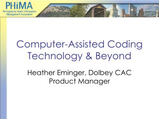 Computer-Assisted Coding Technology & Beyond