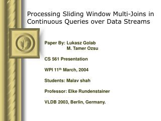 Processing Sliding Window Multi-Joins in Continuous Queries over Data Streams