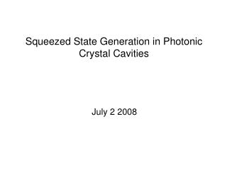 Squeezed State Generation in Photonic Crystal Cavities