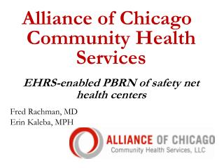 Alliance of Chicago Community Health Services EHRS-enabled PBRN of safety net health centers