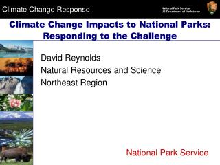Climate Change Impacts to National Parks: Responding to the Challenge