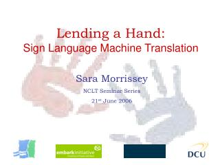 Lending a Hand: Sign Language Machine Translation