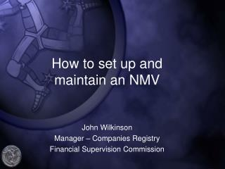 How to set up and maintain an NMV John Wilkinson Manager – Companies Registry