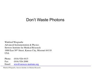 Don't Waste Photons