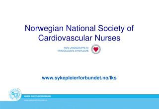 Norwegian National Society of Cardiovascular Nurses sykepleierforbundet.no/lks