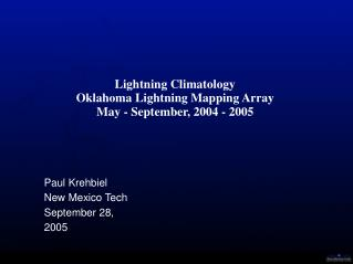Lightning Climatology Oklahoma Lightning Mapping Array May - September, 2004 - 2005