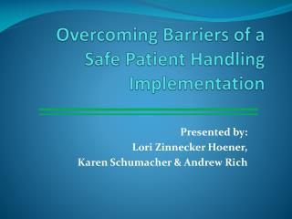 Overcoming Barriers of a  Safe Patient Handling Implementation