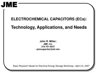 ELECTROCHEMICAL CAPACITORS (ECs): Technology, Applications, and Needs
