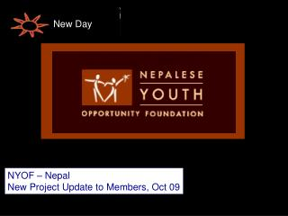 NYOF – Nepal New Project Update to Members, Oct 09