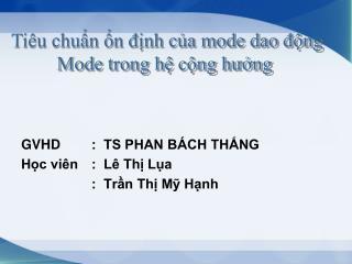 GVHD:  TS PHAN BÁCH THẮNG  Học viên :  Lê Thị Lụa :  Trần Thị Mỹ Hạnh
