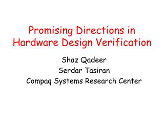 Promising Directions in Hardware Design Verification
