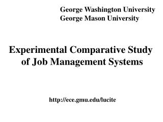 Experimental Comparative Study  of Job Management Systems