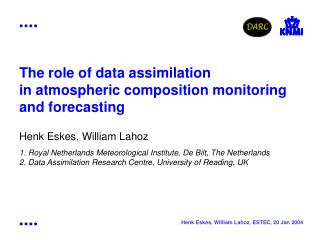 The role of data assimilation  in atmospheric composition monitoring  and forecasting