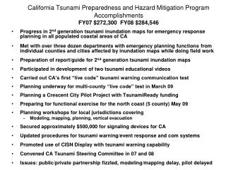 California Tsunami Preparedness and Hazard Mitigation Program  Accomplishments FY07 272,300  FY08 284,546