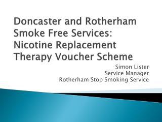 Doncaster and Rotherham Smoke Free Services: Nicotine Replacement Therapy Voucher Scheme