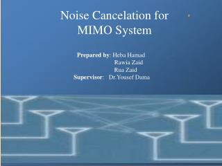 Noise Cancelation for MIMO System