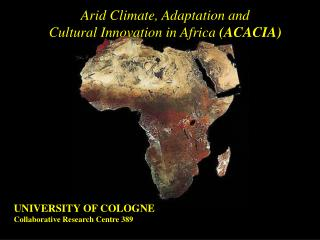 Arid Climate, Adaptation and  Cultural Innovation in Africa  (ACACIA)