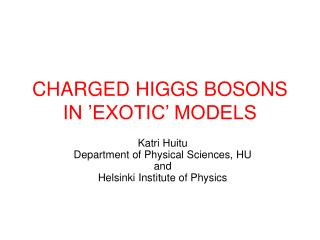 CHARGED HIGGS BOSONS  IN 'EXOTIC' MODELS