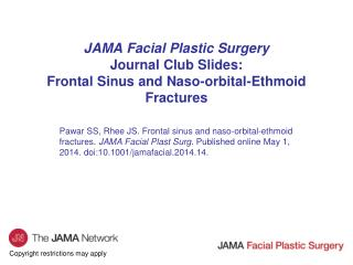 JAMA Facial Plastic Surgery Journal Club Slides: Frontal Sinus and Naso-orbital-Ethmoid Fractures