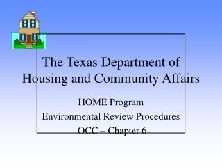 The Texas Department of Housing and Community Affairs