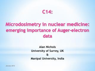 C14: Microdosimetry  in nuclear medicine: emerging  importance of  Auger-electron data