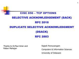 SELECTIVE ACKNOWLEDGEMENT (SACK) RFC 2018 DUPLICATE SELECTIVE ACKNOWLEDGMENT (DSACK) RFC 2883