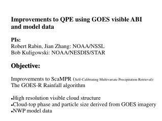 Improvements to QPE using GOES visible ABI  and model data PIs: