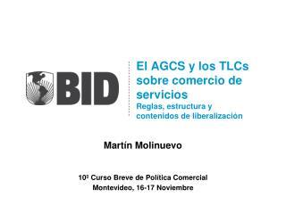 El AGCS y los TLCs sobre comercio de servicios  Reglas, estructura y  contenidos de liberalización