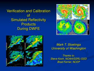 Mark T. Stoelinga University of Washington Thanks to: Steve Koch, NOAA/ESRL/GSD Brad Ferrier, NCEP