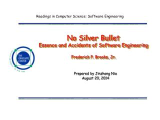 No Silver Bullet Essence and Accidents of Software Engineering Frederick P. Brooks, Jr.
