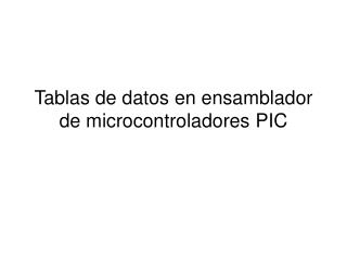 Tablas de datos en ensamblador de microcontroladores PIC