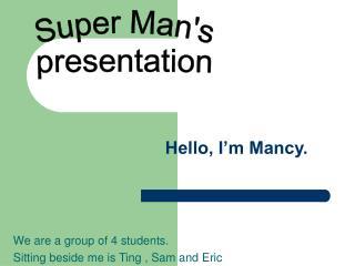 Hello, I'm Mancy.