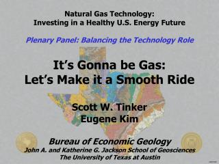 Natural Gas Technology:  Investing in a Healthy U.S. Energy Future