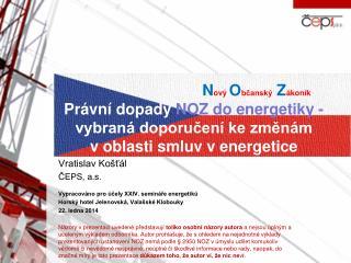Vratislav Košťál ČEPS, a.s. Vypracováno pro účely XXIV. semináře energetiků