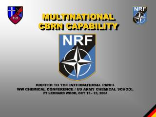 BRIEFED TO THE INTERNATIONAL PANEL WW CHEMICAL CONFERENCE / US ARMY CHEMICAL SCHOOL