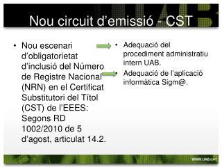 Nou circuit d'emissió - CST
